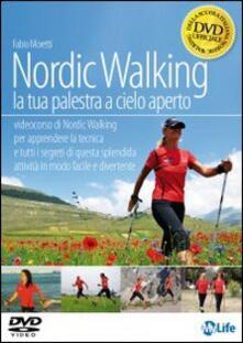 Letterarioprimopiano.it Nordic walking. La tua palestra a cielo aperto. DVD Image