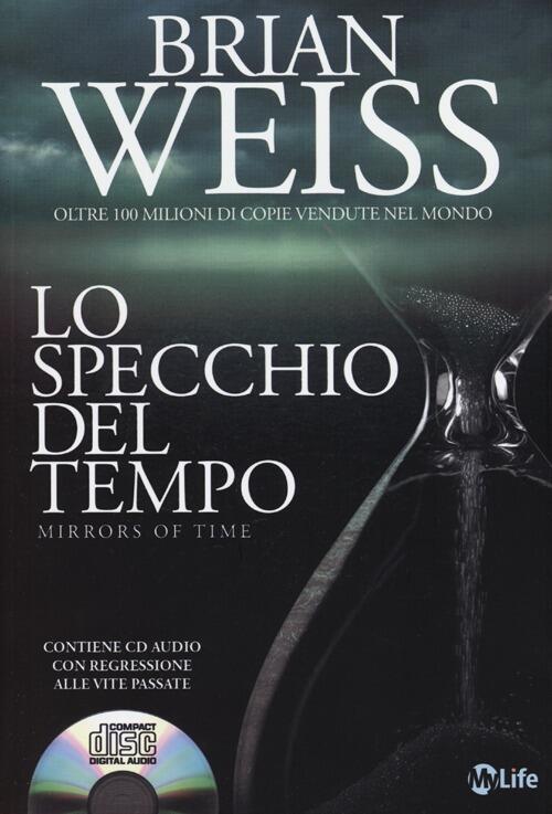 Lo specchio del tempo brian l weiss libro my life - Lo specchio frasi ...