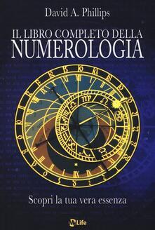 Milanospringparade.it Il libro completo della numerologia. Scopri la tua vera essenza Image