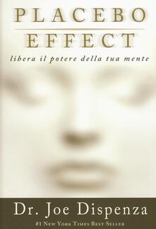 Voluntariadobaleares2014.es Placebo effect. Libera il potere della tua mente Image