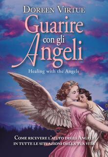 Ipabsantonioabatetrino.it Guarire con gli angeli. Come ricevere l'aiuto degli angeli in tutte le situazioni della tua vita Image