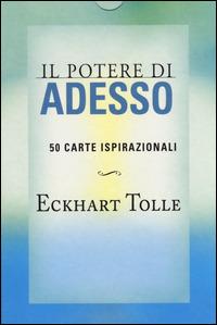 Il Il potere di adesso. 50 carte ispirazionali - Tolle Eckhart - wuz.it