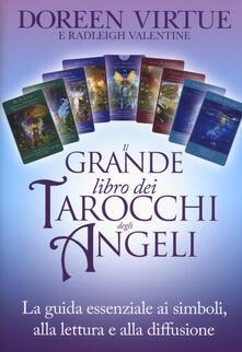 Ristorantezintonio.it Il grande libro dei tarocchi degli angeli. La guida essenziale ai simboli, alla lettura e alla diffusione Image