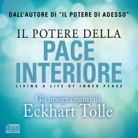 Il Il potere della pace interiore. Living a life of inner peace. Audiolibro. 2 CD Audio - Tolle Eckhart - wuz.it
