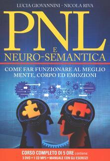 Tegliowinterrun.it PNL e neuro-semantica. Come far funzionare al meglio mente, corpo ed emozioni. Con 3 DVD. Con CD Audio formato MP3 Image