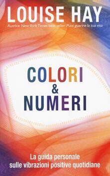 Ristorantezintonio.it Colori & numeri. La guida personale sulle vibrazioni positive quotidiane Image