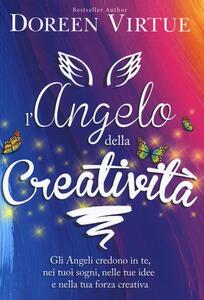 L' angelo della creatività. Gli angeli credono in te, nei tuoi sogni, nelle tue idee e nalla tua forza creativa