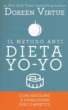 Il metodo anti dieta yo-yo. Come regolare e stabilizzare peso e appetito.pdf