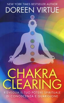 Grandtoureventi.it Chakra clearing. Risveglia il tuo potere spirituale di conoscenza e guarigione Image