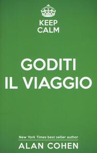 Keep calm e goditi il viaggio