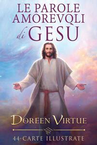 Le parole amorevoli di Gesù. 44 carte illustrate