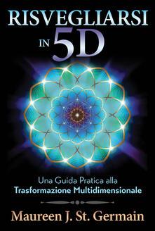 Fondazionesergioperlamusica.it Risvegliarsi in 5D. Una guida pratica alla trasformazione multidimensionale Image