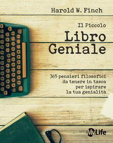 Writersfactory.it Il piccolo libro geniale. 365 pensieri filosofici da tenere in tasca per ispirare la tua genialità Image