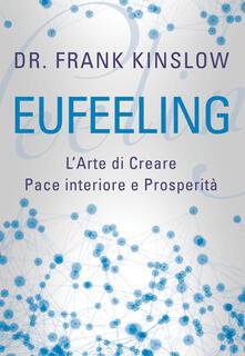 Mercatinidinataletorino.it Eufeeling. L'arte di creare pace interiore e prosperità Image