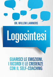 Vitalitart.it Logosintesi. Guarisci le emozioni, i ricordi e le credenze con il self-coaching Image