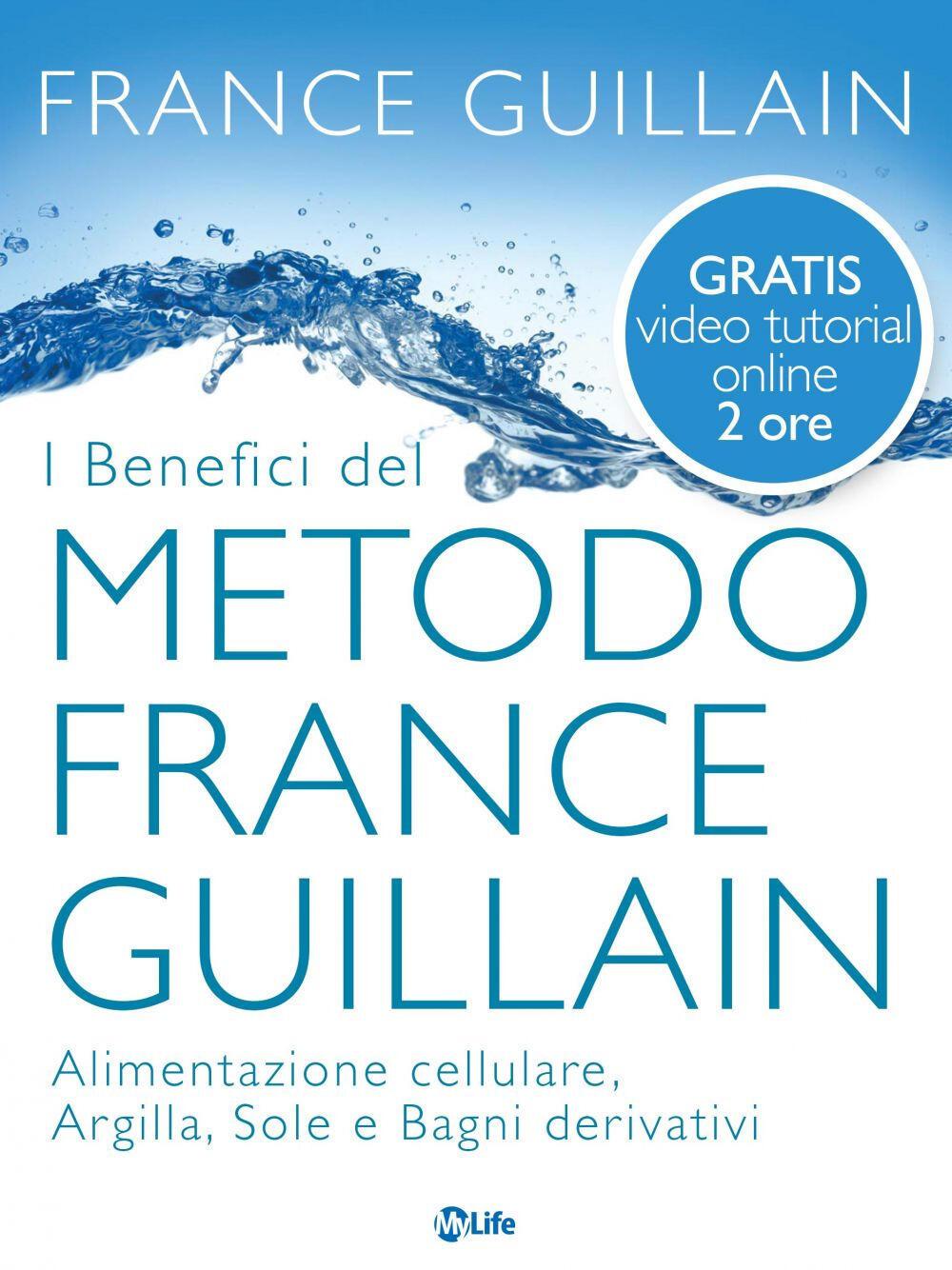 benefici del metodo France Guillain. Alimentazione cellulare ...