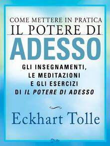 Come mettere in pratica il potere di adesso - Katia Prando,Eckhart Tolle - ebook