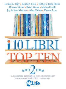 I 10 libri top ten. Vol. 2 - Esther Hicks,Jerry Hicks,Eckhart Tolle,Louise L. Hay - ebook