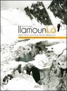 Tegliowinterrun.it Llmounla dalle terre occitane all'est Karakorum. Ediz. multilingue Image