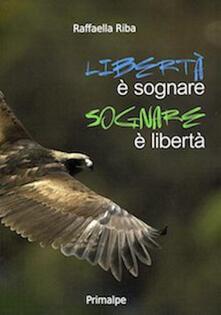 Criticalwinenotav.it Libertà è sognare sognare è libertà Image