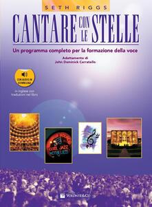 Writersfactory.it Cantare con le stelle. Un programma completo per la formazione della voce. Con 2 CD-Audio Image