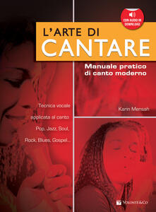 L' arte di cantare. Manuale pratico di canto moderno. Con CD Audio - Karin Mensah - copertina