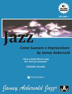 Jazz. Come suonare e improvvisare. Con CD Audio