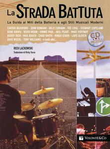 Lpgcsostenible.es La strada battuta. La guida ai miti della batteria e agli stili musicali moderni. Con CD Audio Image