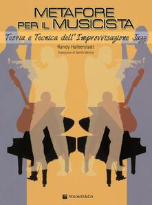 Voluntariadobaleares2014.es Metafore per il musicista. Teoria e tecnica dell'improvvisazione jazz Image