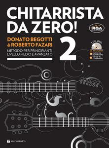 Libro Chitarrista da zero! Con DVD. Vol. 2 Donato Begotti , Roberto Fazari