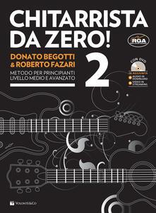 Chitarrista da zero! Con DVD. Vol. 2 - Donato Begotti,Roberto Fazari - copertina