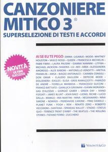 Canzoniere mitico 3. Superselezione di testi e accordi