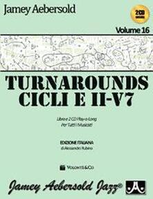 Nordestcaffeisola.it Aebersold. Con CD Audio. Vol. 16: Turnarounds. Cicli e II-V7 per tutti i musicisti. Image