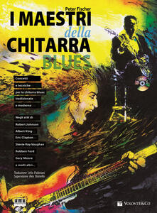 Warholgenova.it I maestri della chitarra blues. Con CD Audio Image