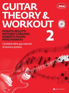 Guitar theory & workout. Con CD Audio. Vol. 2 - Donato Begotti,Antonio Cordaro,Roberto Fazari - copertina