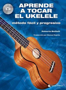 Aprende a tocar el ukelele. Con CD-Audio