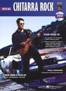 Ilmeglio-delweb.it Chitarra rock. Livello base. Con DVD Image