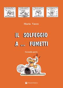Voluntariadobaleares2014.es Il solfeggio a... fumetti. Corso di solfeggio per bambini. Vol. 2 Image
