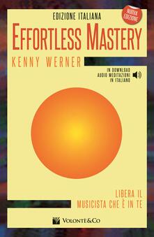 Effortless mastery. Libera il musicista che è in te. Con CD Audio.pdf