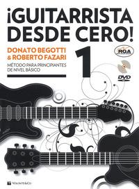 Guitarrista desde cero! Método para principiantes de nivel básico. Con DVD Audio. Vol. 1 - Begotti Donato Fazari Roberto - wuz.it