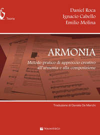 Armonia. Metodo pratico, approccio creativo, armonia compositiva - Roca Daniel Cabello Ignacio Molina Emilio - wuz.it