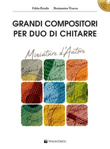 Grandi compositori per duo di chitarre. Miniature d'autore. Con file audio per download. Con CD-ROM - Fabio Renda,Beniamino Trucco - copertina
