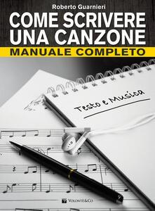 Come scrivere una canzone. Manuale completo
