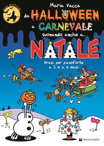 Da Halloween a Carnevale suonando anche a... Natale. Brani per pianoforte a 2 e 4 mani