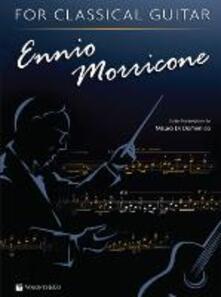 Ennio Morricone for classical guitar. Ediz. inglese e italiana - Mauro Di Domenico - copertina
