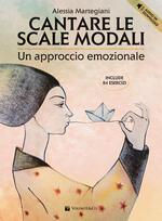 Cantare le scale modali. Un approccio emozionale. Include 84 esercizi. Con audio in download