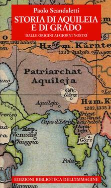 Osteriacasadimare.it Storia di Aquileia e di Grado. Dalle origini ai giorni nostri Image