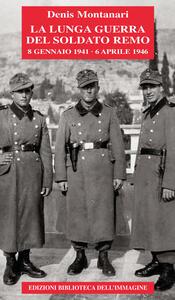 La lunga guerra del soldato Remo (8 gennaio 1941-6 aprile 1946)