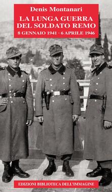 La lunga guerra del soldato Remo (8 gennaio 1941-6 aprile 1946).pdf