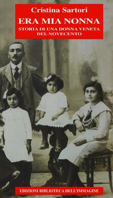 Antondemarirreguera.es Era mia nonna. Storia di una donna veneta del Novecento Image